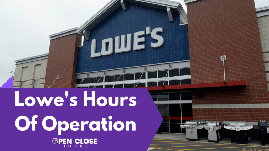 Lowe's Hours Of Operation