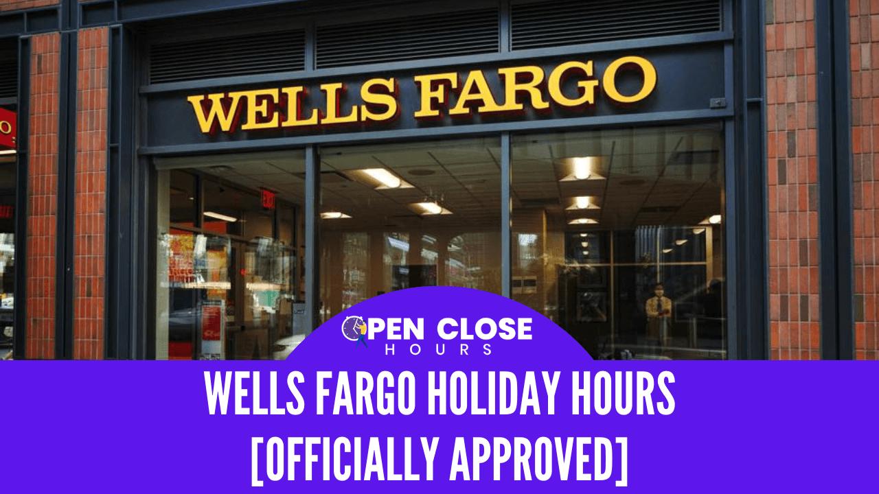 Wells Fargo Holiday Hours