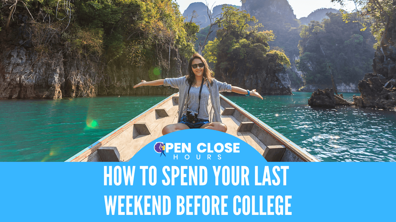 How To Spend Your Last Weekend Before College